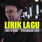 Terjemahan Lirik Love Is Gone - Slander