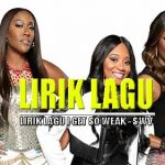 Lirik Lagu SMV - I Get So Weak