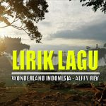 Lirik Lagu Wonderland Indonesia - Alffy Rev (ft. Novia Bachmid)